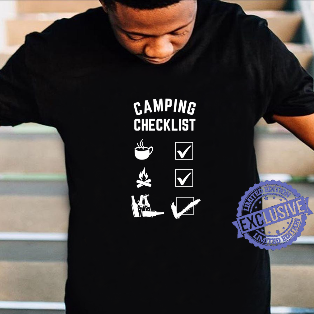 CAMPING CHECKLIST SHIRT funny shirt for campers Shirt