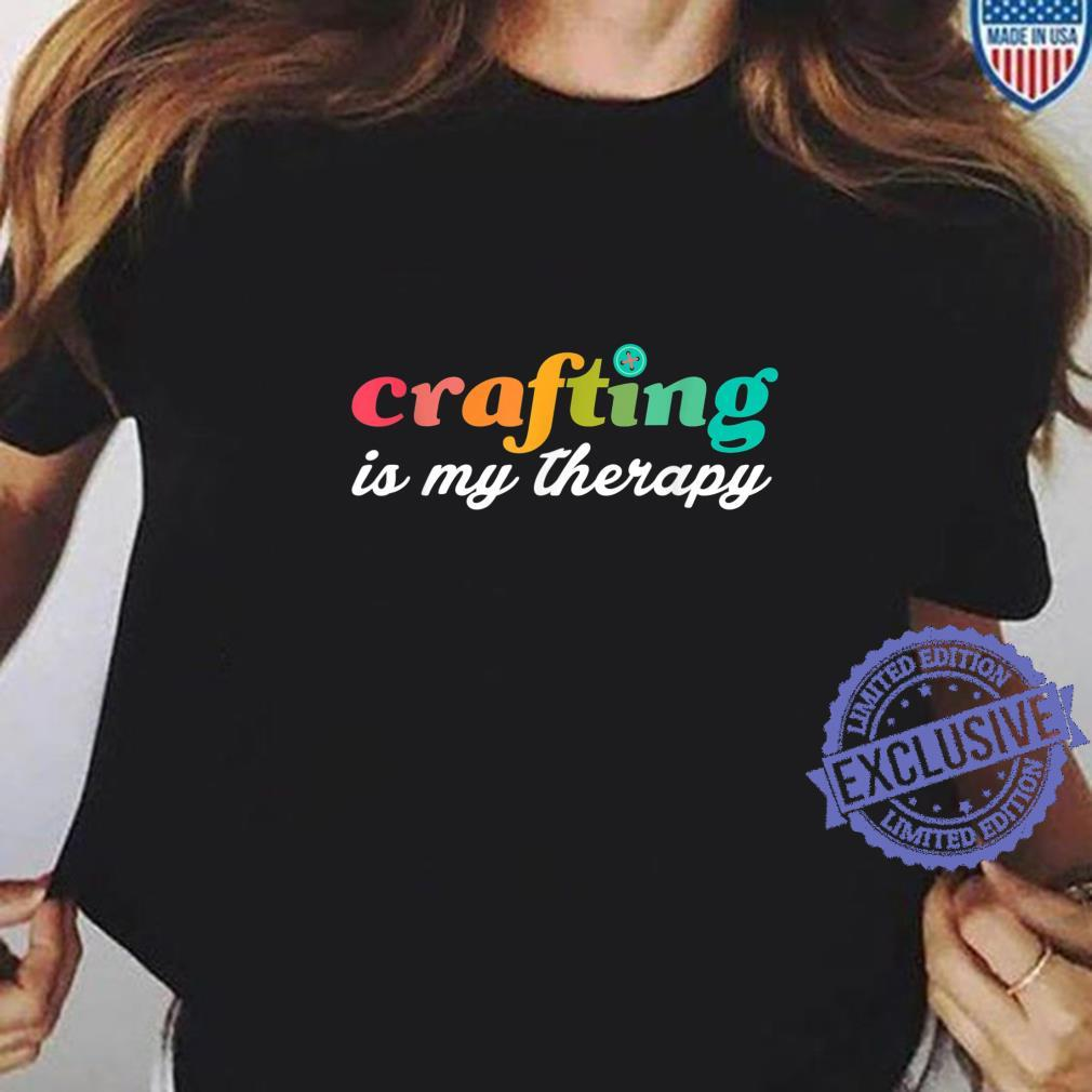 Crafting is my therapy Crafting Maker Spring Shirt ladies tee