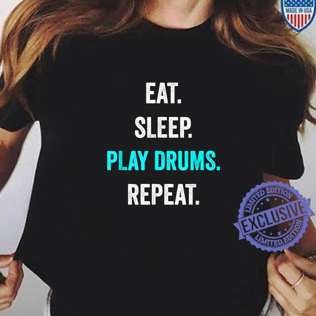 Eat Sleep Play Drums Repeat Musical Instrument Drummer Blue Shirt ladies tee