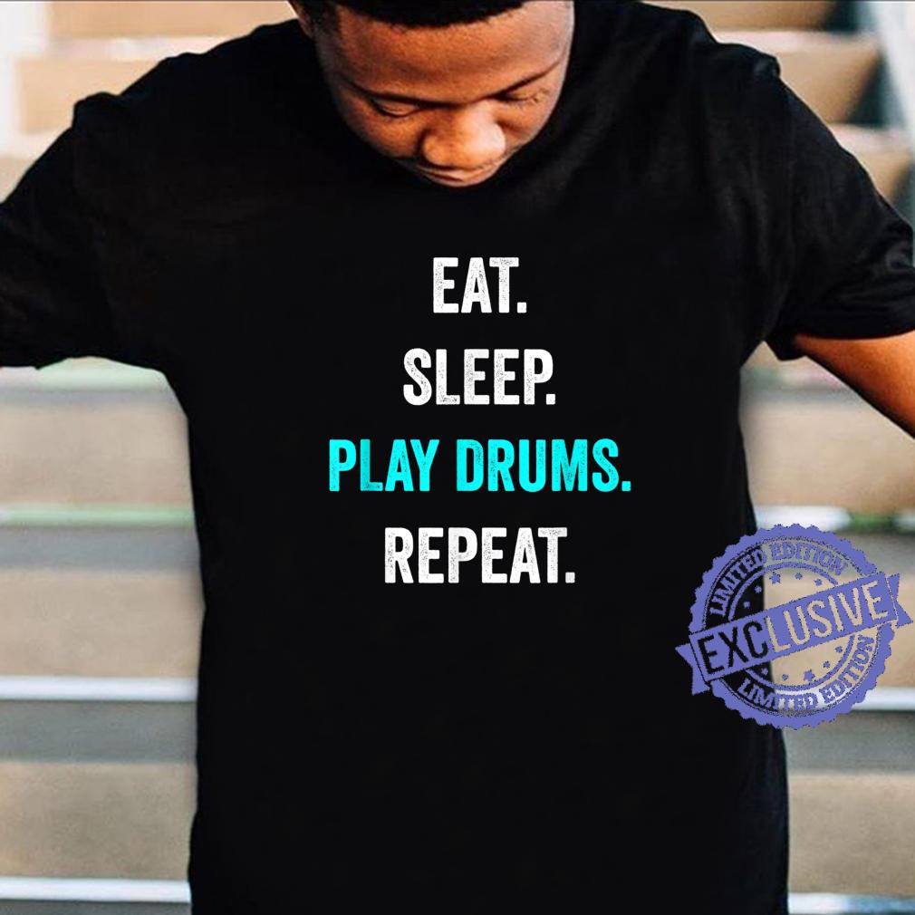 Eat Sleep Play Drums Repeat Musical Instrument Drummer Blue Shirt