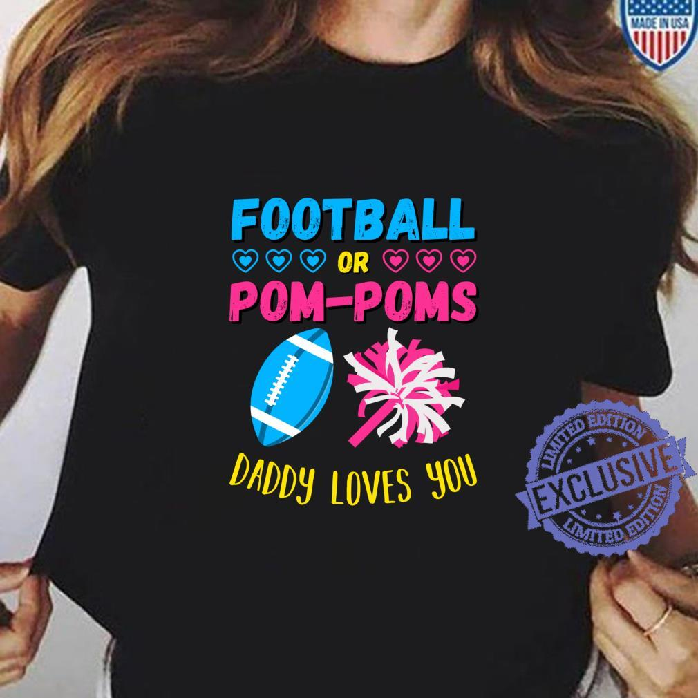 Football or Pom Poms Gender Reveal Daddy Loves You Shirt ladies tee