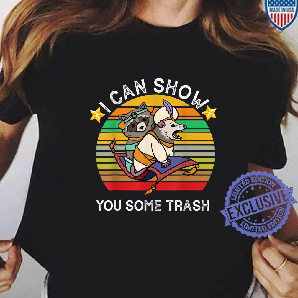 I Can Show You Some Trash Shirt ladies tee
