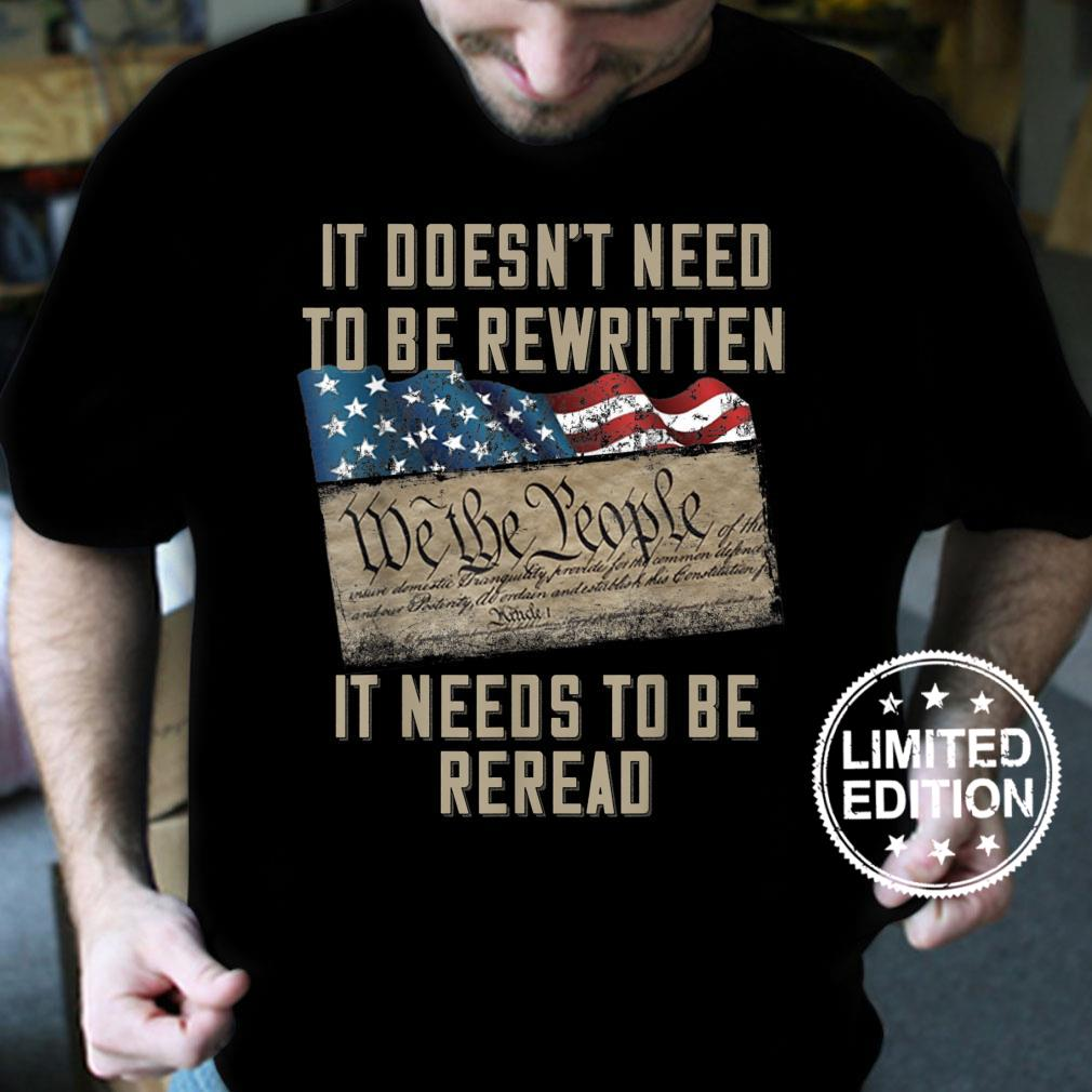 It Doesn't Need To Be Rewritten It Needs to be Reread Shirt