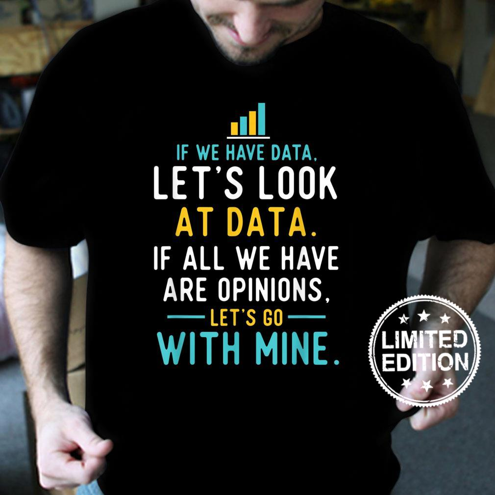 Let's Look At Data Data Science Statistics Data Analyst Shirt